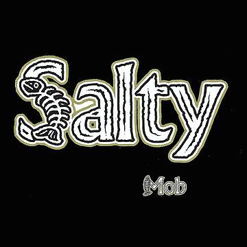 Salty Mob the Big Salty by SaltyMob