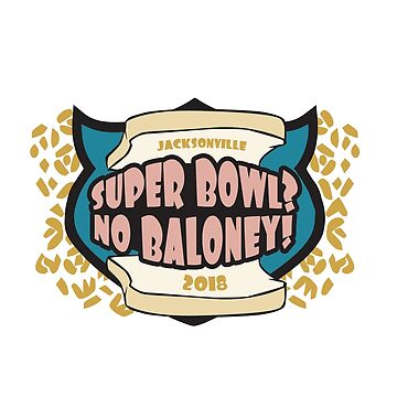 Super Bowl?  NO BALONEY! by THEBLEAKNESS