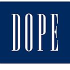 DOPE - (white) by LifeSince1987