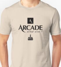 Arcade what else Unisex T-Shirt