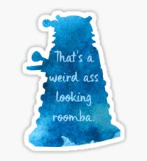 That's a Weird Ass Looking Roomba Sticker