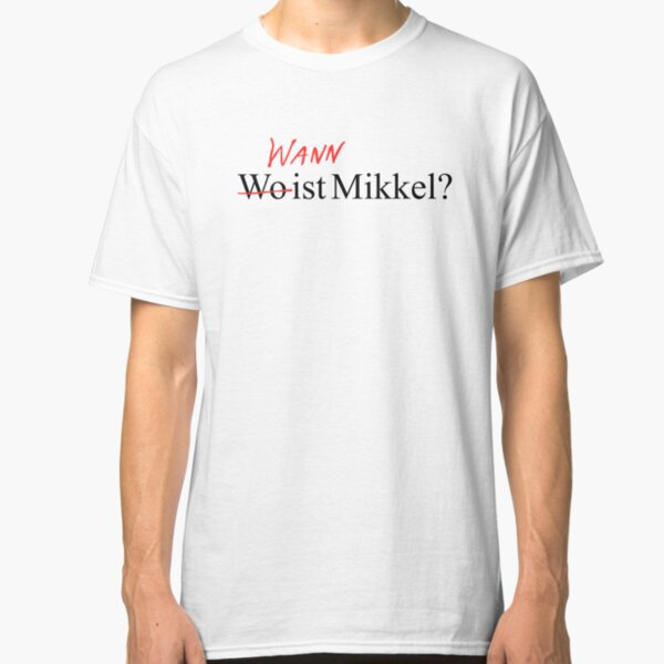 Wann Wo ist mikkel? Classic T-Shirt