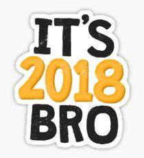 It's 2018 Bro New Year's Celebration Sticker