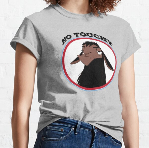 Kuzco NO TOUCHY sad llama emperor's new groove emperor david spade back off no touch funny gift Classic T-Shirt