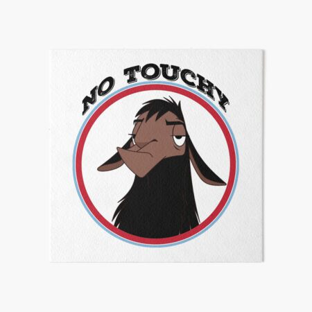 Kuzco NO TOUCHY sad llama emperor's new groove emperor david spade back off no touch funny gift Art Board Print