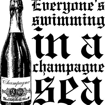 Everyone's Swimming In A Champagne Sea by alexshannon