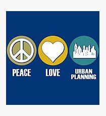Peace, Love, Urban Planning Photographic Print