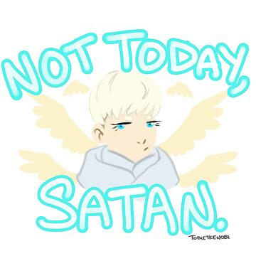 Not today, Satan by tobiejade
