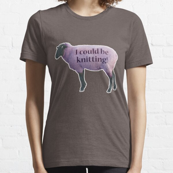 I could be knitting... Essential T-Shirt