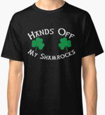 Hands Off My Shamrocks - Funny St Patricks Day T Shirt Classic T-Shirt