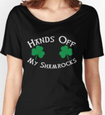 Hands Off My Shamrocks - Funny St Patricks Day T Shirt Women's Relaxed Fit T-Shirt