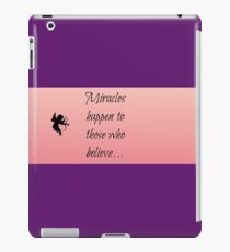 Miracles happen to those who believe iPad Case/Skin