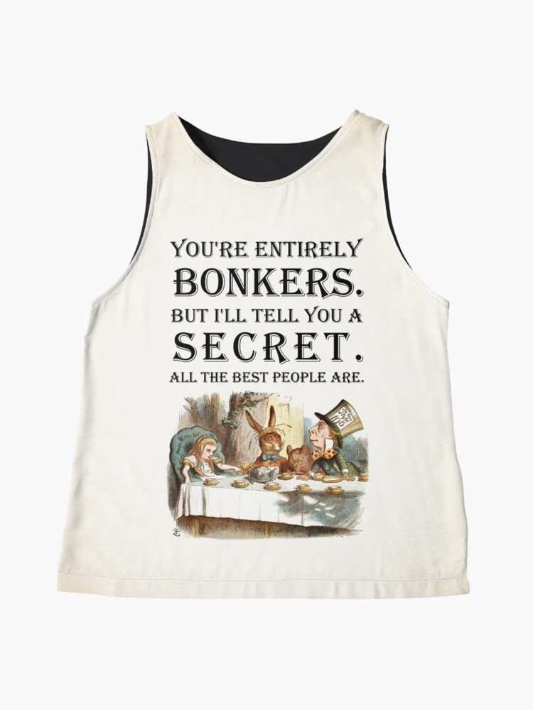 Alternate view of Alice In Wonderland - Tea Party - You're Entirely Bonkers - Quote  Sleeveless Top