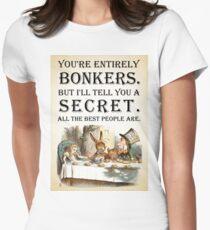 Alice im Wunderland - Tea Party - Sie sind völlig Bonkers - Quote Tailliertes T-Shirt