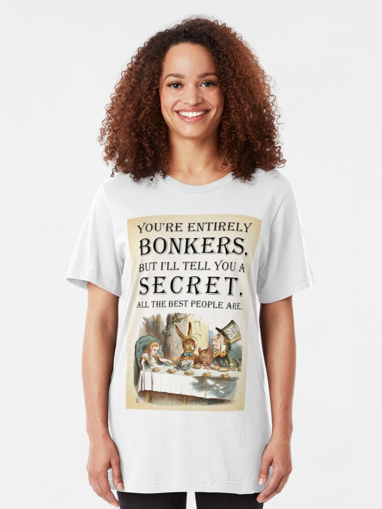 Alternate view of Alice In Wonderland - Tea Party - You're Entirely Bonkers - Quote  Slim Fit T-Shirt