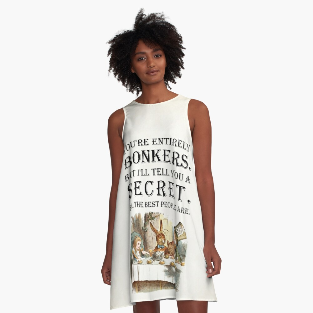 Alice In Wonderland - Tea Party - You're Entirely Bonkers - Quote  A-Line Dress