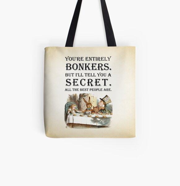 Alice In Wonderland - Tea Party - You're Entirely Bonkers - Quote  All Over Print Tote Bag