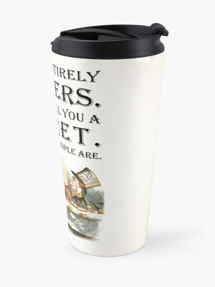Alternate view of Alice In Wonderland - Tea Party - You're Entirely Bonkers - Quote  Travel Mug
