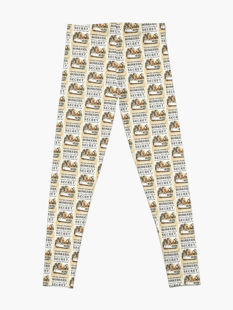Alternate view of Alice In Wonderland - Tea Party - You're Entirely Bonkers - Quote  Leggings