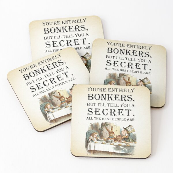 Alice In Wonderland - Tea Party - You're Entirely Bonkers - Quote  Coasters (Set of 4)
