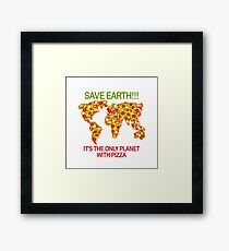 save earth it's the only planet with pizza Framed Print