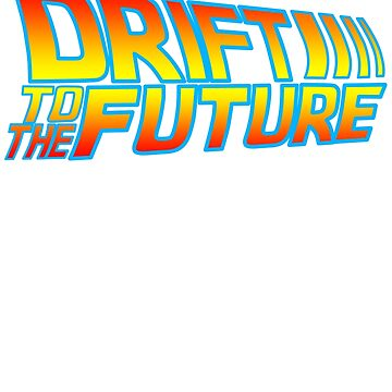 DRIFT TO THE FUTURE by CUTOCARS