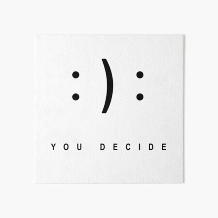 you decide Art Board Print