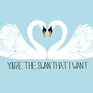 You're The Swan That I Want by Sam Spicer