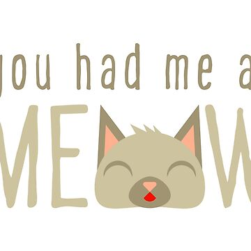 You had me at MEOW by JustSandN