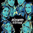 Wayward Sisters by hellredsky