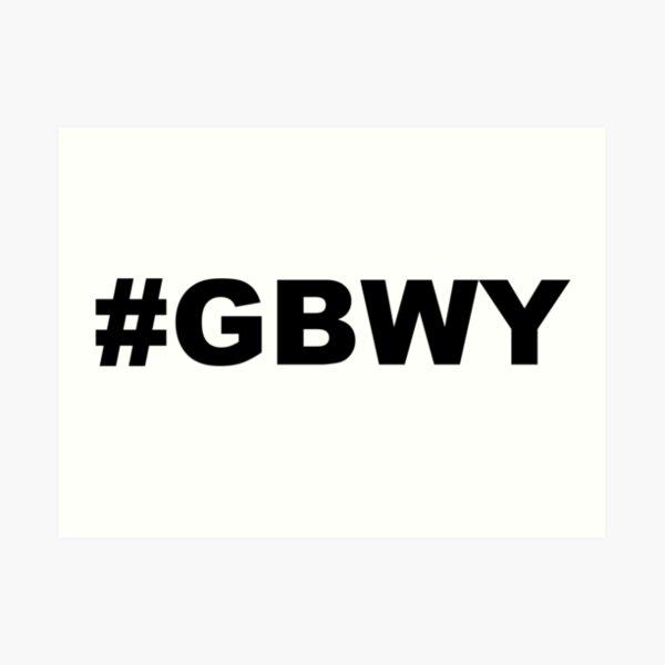 #gbwy Art Print