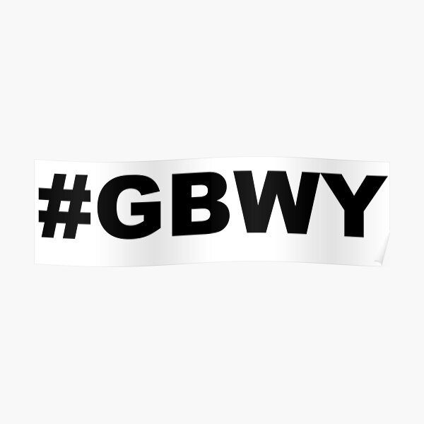 #gbwy Poster