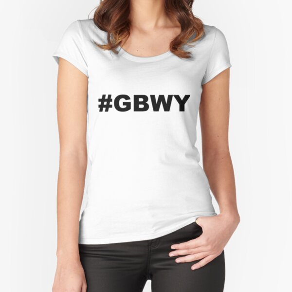 #gbwy Fitted Scoop T-Shirt