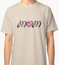 I Love Mom Heart Classic T-Shirt
