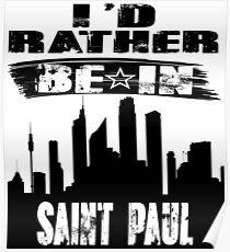 Geschenk Id rather be in Saint Paul Poster