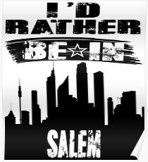 Geschenk Id rather be in Salem Poster