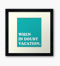 When In Doubt Vacation Shirt Framed Print