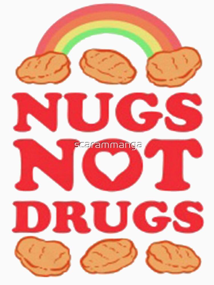 Nugs Not Drugs  by scarammanga