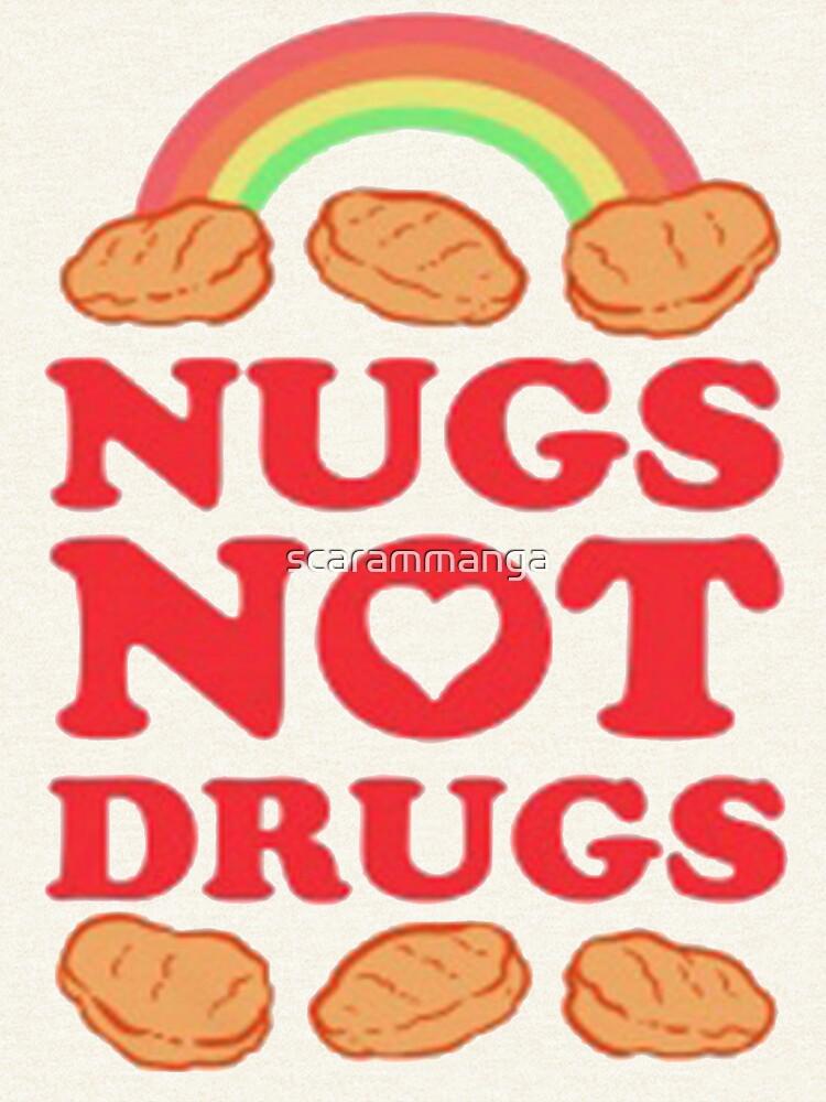 Nugs nicht Drogen von scarammanga