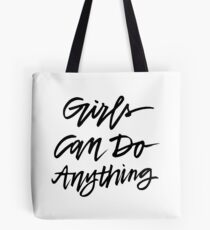 Girls Can Do Anything!!  Tote Bag