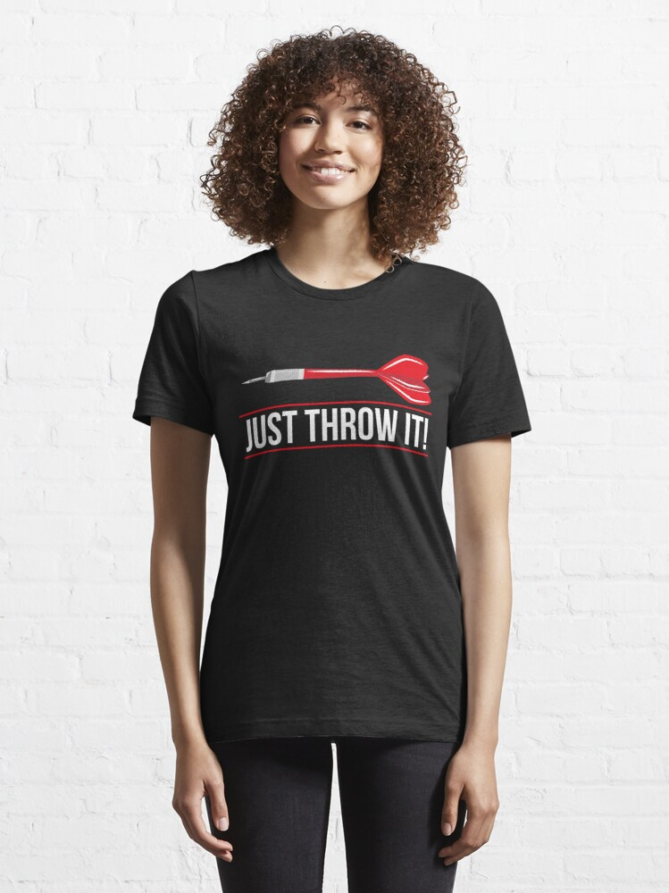 Alternate view of Just Throw It! Dart Humor - Funny Dart Player Pun Gift Essential T-Shirt