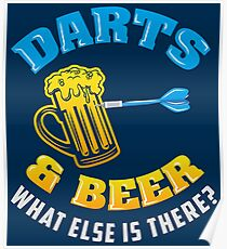 Darts & Beer What Else Is There? - Funny Dart Player Pun Gift Poster