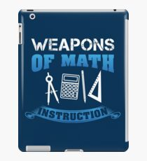 Weapons Of Math Instruction - Funny Mathematics Pun Gift iPad Case/Skin