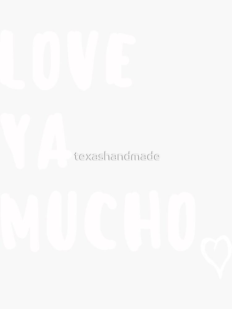 Love Ya Mucho Valentines Day by texashandmade