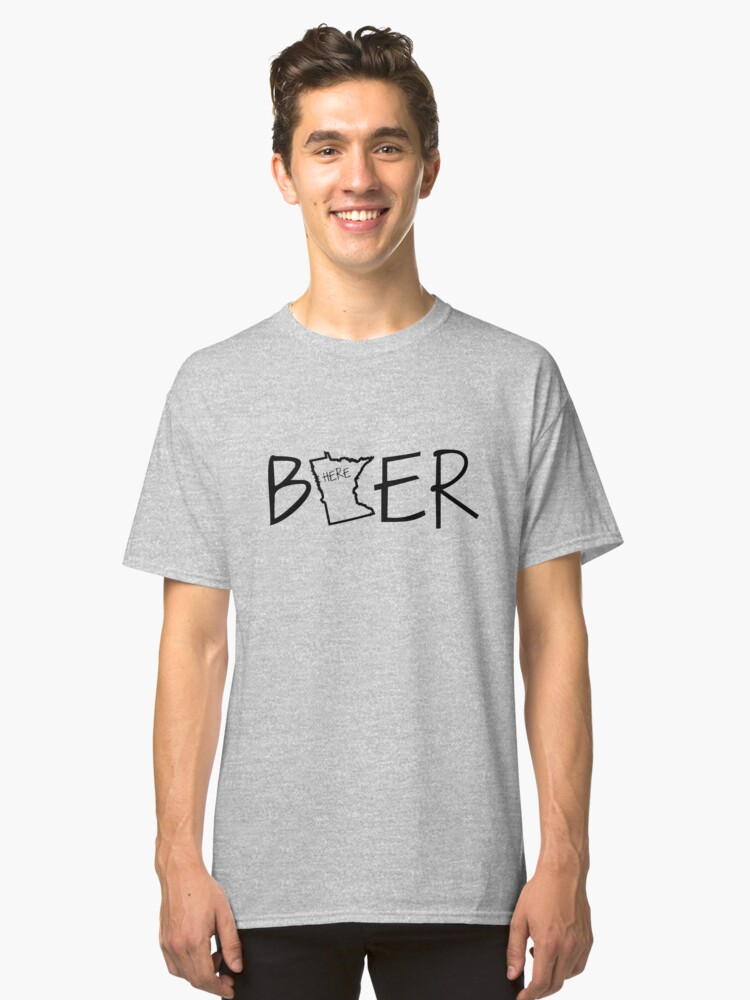 MN Beer Here (B) Classic T-Shirt Front