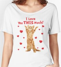 I Love You This Much Happy Kitten Cat Hearts Relaxed Fit T-Shirt