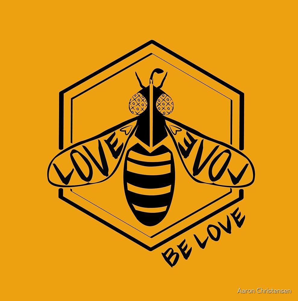 Bee Love Genuine Design by Aaron Christensen