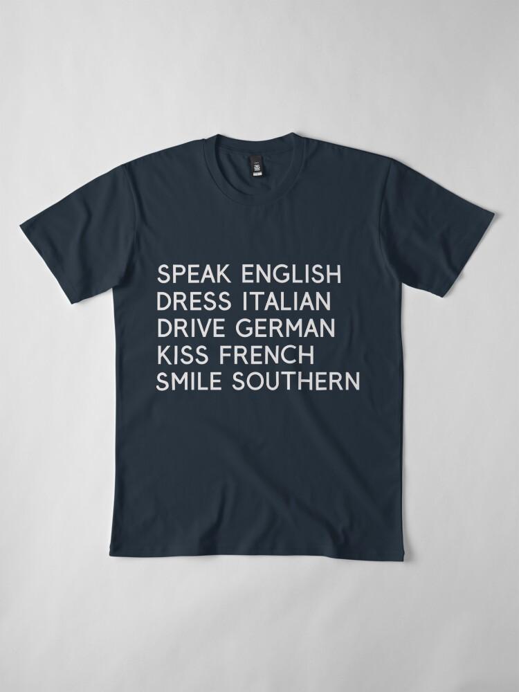 Alternate view of Speak English Drive Italian Smile Southern Premium T-Shirt