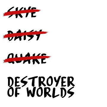 Skye? Daisy? Quake? by livinginamovie