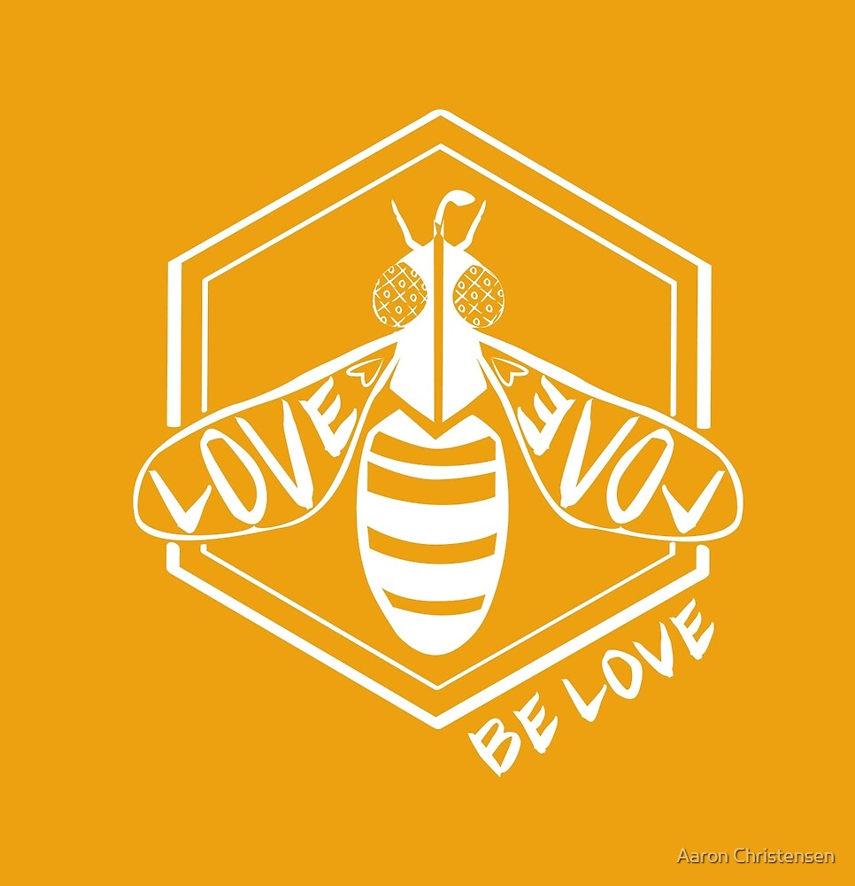 Bee Love Genuine Design - white by Aaron Christensen